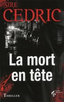 La mort en tête - Sire Cédric