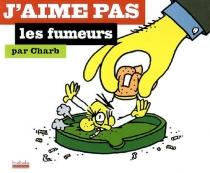J'aime pas les fumeurs - Charb
