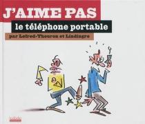 J'aime pas le téléphone portable - YanLindingre