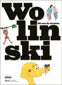 Wolinski : 50 ans de dessins -