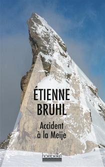 Accident à la Meije - ÉtienneBruhl