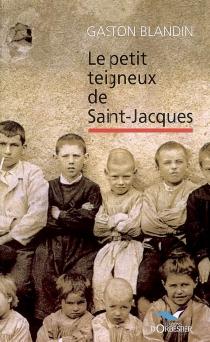 Le petit teigneux de Saint-Jacques - GastonBlandin