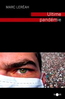 Ultime pandémie - MarcLeréah