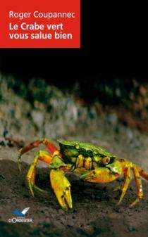 Le Crabe vert vous salue bien - RogerCoupannec
