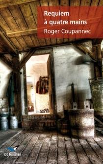 Requiem à quatre mains - RogerCoupannec