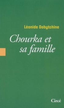 Chourka et sa famille - LéonideDobytchine