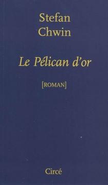 Le pélican d'or - StefanChwin