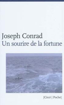 Un sourire de la fortune : histoire de port - JosephConrad
