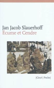 Ecume et cendre - Jan JacobSlauerhoff