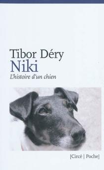 Niki ou L'histoire d'un chien - TiborDéry