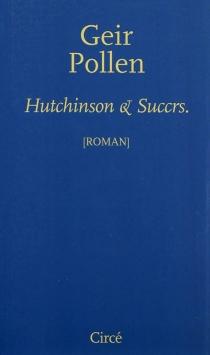 Hutchinson et Succrs - GeirPollen