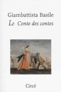 Le conte des contes ou Le divertissement des petits enfants - GiambattistaBasile