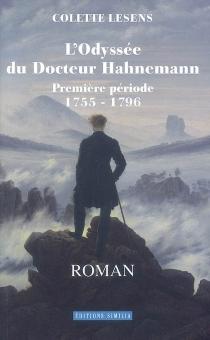 L'odyssée du docteur Hahnemann - ColetteLesens
