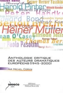 Anthologie critique des auteurs dramatiques européens (1945-2000) -