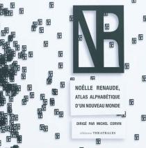 Noëlle Renaude, atlas alphabétique d'un nouveau monde -