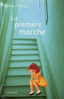 La première marche - IsabelleMinière