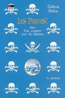 Les pirates ! dans une aventure avec les baleines - GideonDefoe