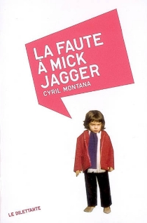 La faute à Mick Jagger - CyrilMontana