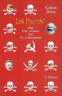 Les pirates ! dans une aventure avec les communistes - GideonDefoe