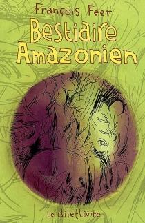 Bestiaire amazonien - FrançoisFeer