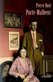 Porte-malheur| Suivi de Bertrand Tavernier se souvient de Pierre Bost -