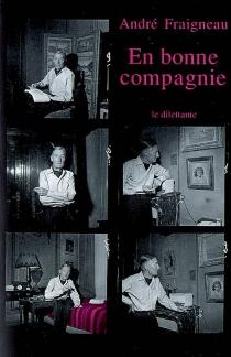 En bonne compagnie - AndréFraigneau