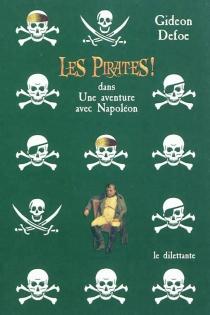 Les pirates ! dans une aventure avec Napoléon - GideonDefoe