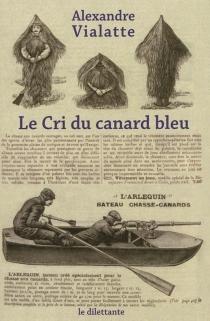 Le cri du canard bleu - AlexandreVialatte