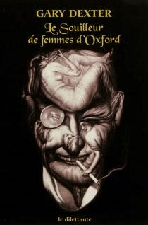 Le souilleur de femmes d'Oxford : et autres cas mystérieux du Dr Henry St Liver - GaryDexter