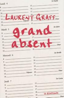 Grand absent - LaurentGraff
