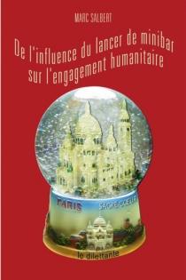 De l'influence du lancer de minibar sur l'engagement humanitaire - MarcSalbert