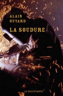 La soudure - AlainGuyard