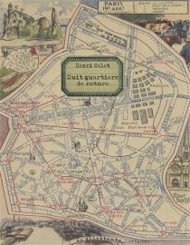 Huit quartiers de roture : petit guide des XIXe et XXe arrondissements de Paris - HenriCalet