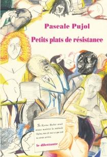 Petits plats de résistance - PascalePujol