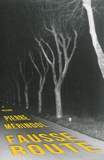 Fausse route - PierreMérindol