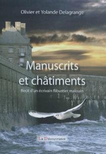 Manuscrits et châtiments : récit d'un écrivain flibustier malouin - YolandeDelagrange