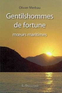 Gentilshommes de fortune : moeurs maritimes - OlivierMerbau