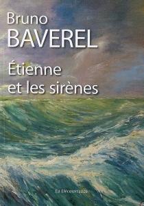 Etienne et les sirènes - BrunoBaverel