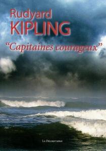 Capitaines courageux : une histoire du banc de Terre-Neuve - RudyardKipling