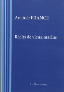 Récits de vieux marins - AnatoleFrance
