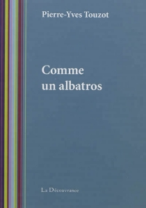 Comme un albatros - Pierre-YvesTouzot