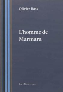 L'homme de Marmara - OlivierBass