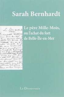 Le père Mille-Mois ou L'achat du fort de Belle-Ile-en-Mer - SarahBernhardt