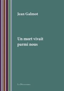 Un mort vivait parmi nous - JeanGalmot