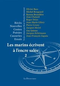 Les marins écrivent à l'encre salée : récits, nouvelles, contes, poésies, causeries, essais -