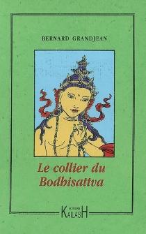 Le collier du Bodhisattva - BernardGrandjean