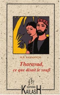 Tharavad, ce que disait le soufi - K. P.Ramannuni