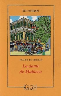 La dame de Malacca - Francis deCroisset
