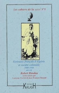 Romanciers français d'Algérie : 1900-1950| Suivi de Robert Randau -