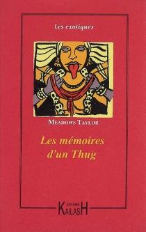Les mémoires d'un thug - Philip MeadowsTaylor